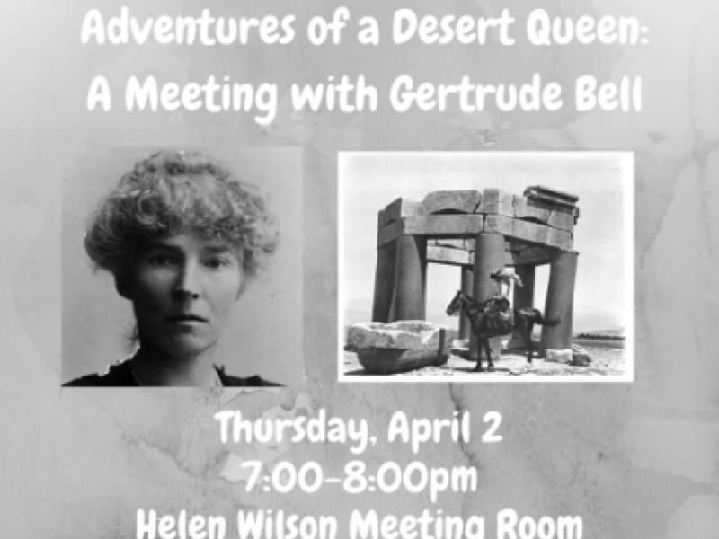 Adventures Of A Desert Queen A Meeting With Gertrude Bell