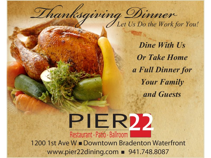 PIER 22 Restaurant, Patio, Ballroom And Catering Offers A Traditional  Thanksgiving Dinner   Bradenton, FL Patch