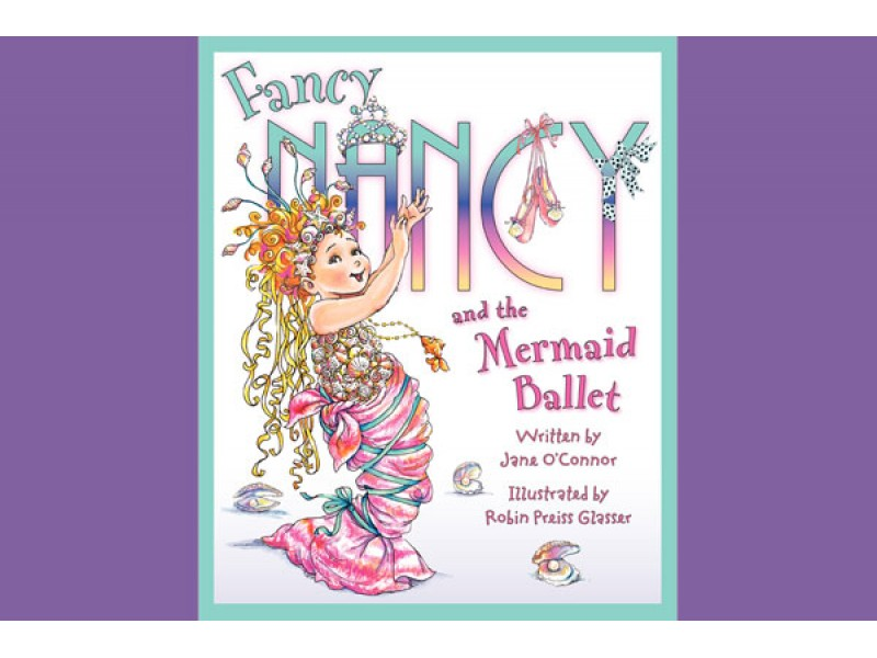 Fancy Nancy and the Mermaid Ballet comes to life! | Bellevue, WA Patch