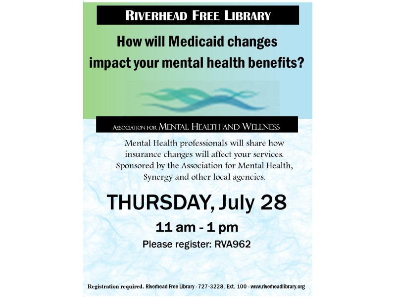 How Will Medicaid Changes Impact Mental Health Benefits Riverhead