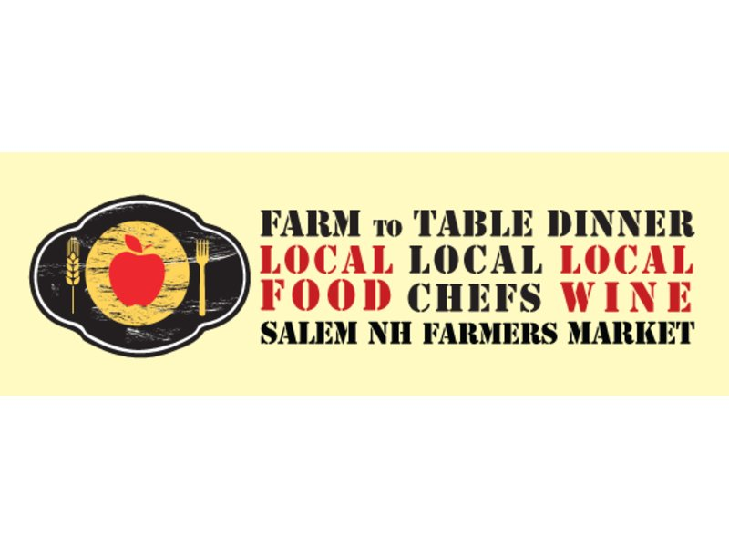 Second Annual Farm To Table Dinner Held Oct Salem NH Patch - Farmers table nh