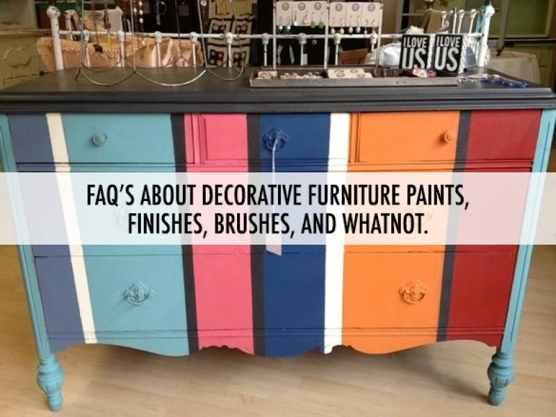 FAQ About Decorative Furniture Paints, Finishes, Brushes, And Whatnot (And  What Is