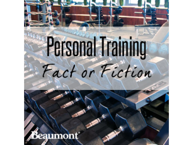 Personal Training – Fact or Fiction