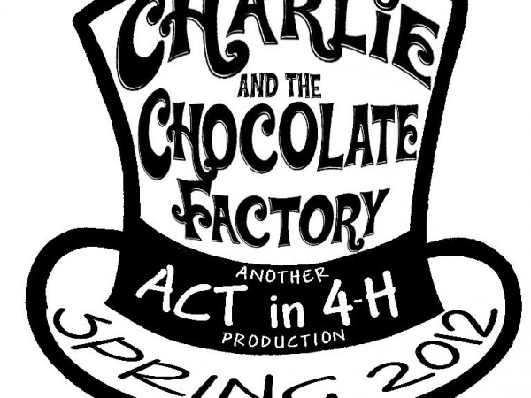 Auditions for Act in 4-H's Charlie & the Chocolate Factory ...